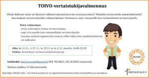 TOIVO-vertaistukijavalmennus marraskuun 11. 17. ja 25. sekä 2.12. klo 16-19.30. Lisätiedot: katja.kuusela@ppsotu.fi