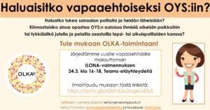 Haluaisitko vapaaehtoiseksi OYS:iin. ILONA-valmennus 24.3. klo 16-18 Teamssissa. Lisätiedot: terhi.niemela@ppsotu.fi